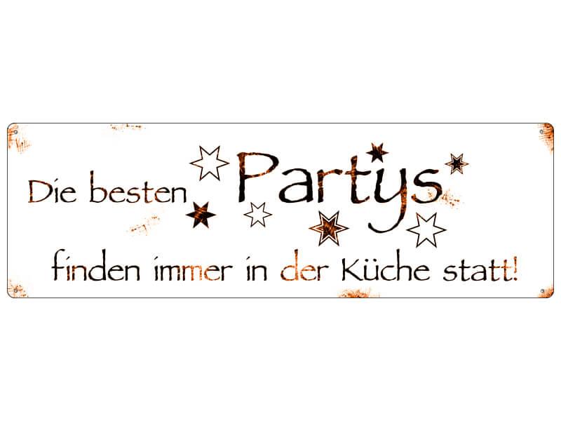 Blechschild DIE BESTEN PARTYS FINDEN IN DER KÜCHE STATT