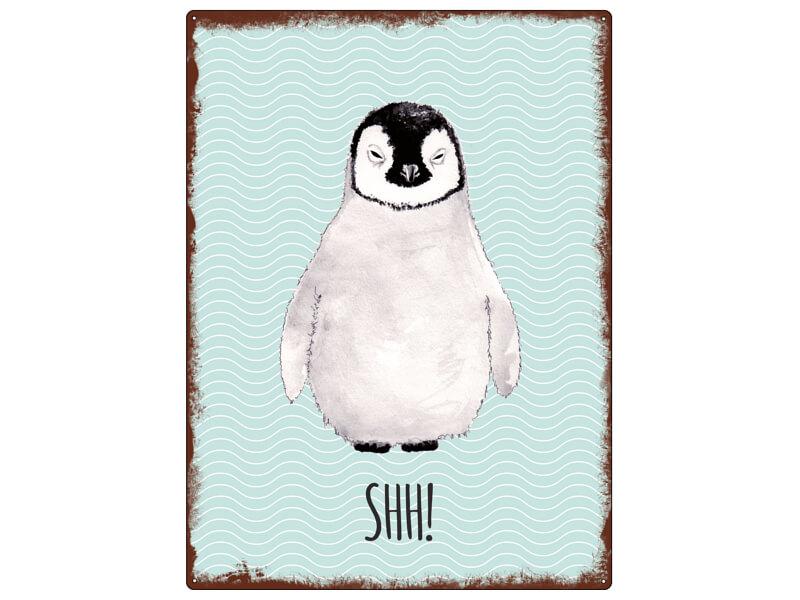 Blechschild PINGUIN SHH!
