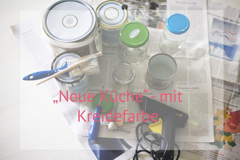 U201eNeue Kücheu201c Mit Kreidefarbe